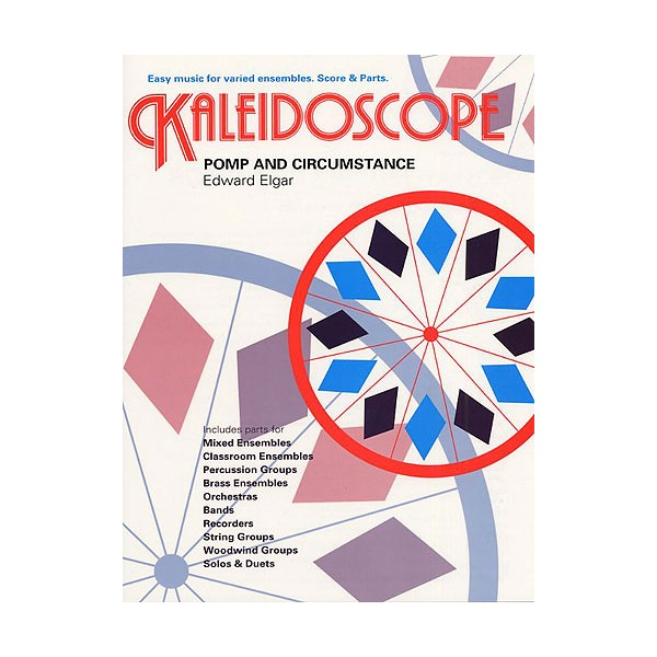 Kaleidoscope: Pomp And Circumstance - Elgar, Edward (Composer)