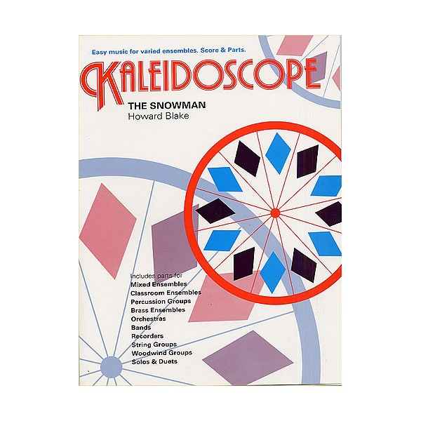 Howard Blake: Kaleidoscope - The Snowman - Blake, Howard (Composer)