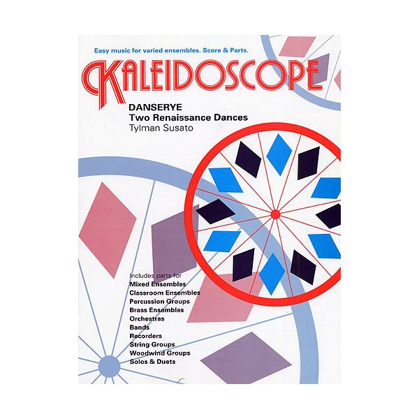 Tylman Susato: Kaleidoscope - Danserye - Two Renaissance Dances - Susato, Tylman (Composer)