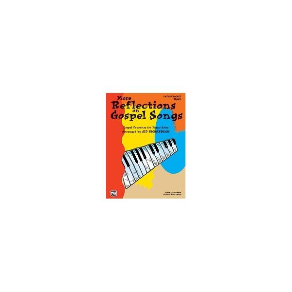 More Reflections On Gospel Songs - Piano Solo Arrangements of Gospel Favorites