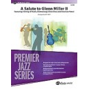 Miller, G, arr. Hest, J - A Salute To Glenn Miller Ii - Featuring: A String of Pearls / Chattanooga Choo Choo / American Patrol