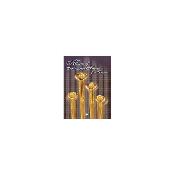 An Album Of Trumpet Tunes - For Organ