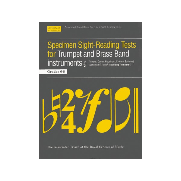 Specimen Sight-Reading Tests for Trumpet and Brass Band Instruments treble clef (excluding Trombone)  Grades 6-8