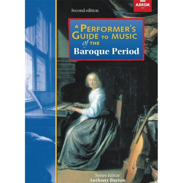 A Performers Guide to Music of the Baroque Period