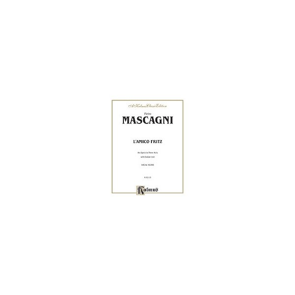 Lamico Fritz (an Opera In Three Acts) - Vocal Score (Italian Language Edition)