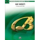 Ford, Ralph (arranger) - Go West! (medley) - Featuring: The Magnificent Seven / The Good, the Bad, and the Ugly / Hang Em High