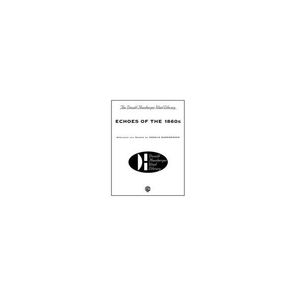 Hunsberger, Donald (arranger) - Echoes Of The 1860s