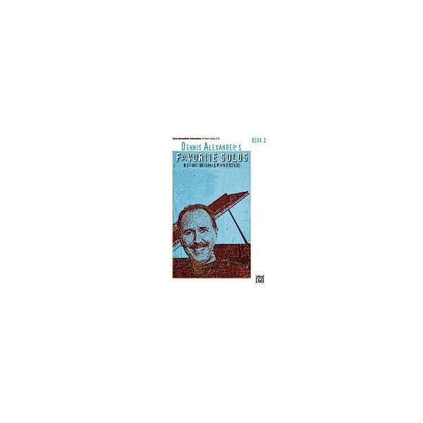 Dennis Alexander - Dennis Alexanders Favorite Solos - 8 of His Original Piano Solos