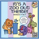 Albrecht/Althouse - Its A Zoo Out There! Animals A To Z - 27 Unison Songs for Young Singers (Sing & Learn)