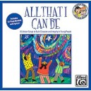 Albrecht/Althouse - All That I Can Be - 15 Unison Songs to Build Character and Integrity in Young People (Sing & Learn)