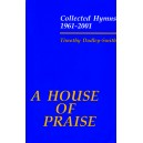 A House of Praise: Collected Hymns 1961-2001 - Dudley-Smith, Timothy