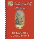 A Little Bit Of Heaven - 100 Favorite Gospel Songs