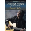 Juber, Laurence - Acoustic Masterclass Series: Composing & Arranging For Solo Guitar (acoustic Guitar Essentials, Vol. 3)