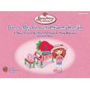 "Learn To Play Piano With Strawberry Shortcake - A ""Berry\"" Fun Introduction to the Piano for Young Beginners"