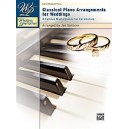 Wedding Performer -- Classical Piano Arrangements For Weddings - 8 Famous Masterpieces for Ceremonies