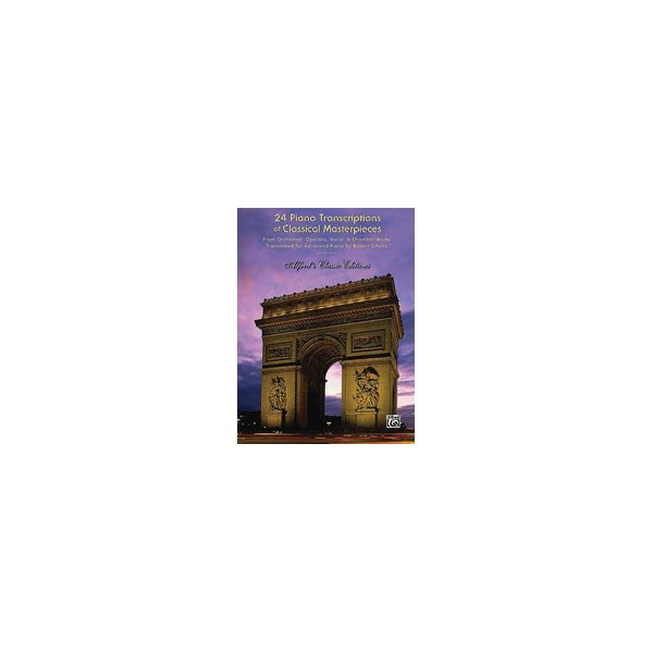 trans. Schultz - 24 Piano Transcriptions Of Classical Masterpieces - From Orchestral, Operatic, Vocal, & Chamber Works