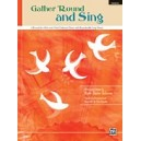 Schram,R.E - Gather round And Sing - 6 Rounds for 2-Part and 3-Part Childrens Choirs