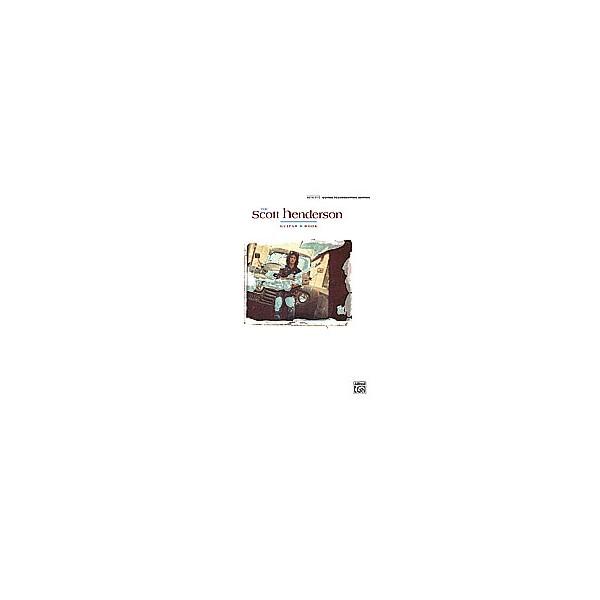 Henderson, Scott - The Scott Henderson Guitar Book - Authentic Guitar Transcription