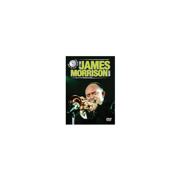 Morrison, James - How To Play Trumpet The James Morrison Way