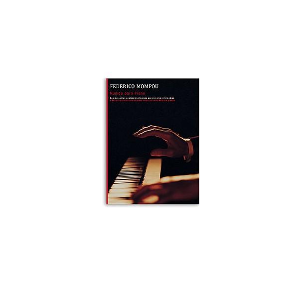 Mompou, Federico - Music for Piano
