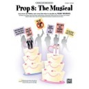Shaiman,M - Prop 8 -- The Musical - Piano/Vocal Score