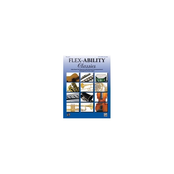 Lopez,V - Flex-ability Classics -- Solo-duet-trio-quartet With Optional Accompaniment - Percussion