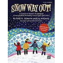 Albrecht  - Snow Way Out! A Vacation In Winters Wonderland - A Mini-Musical for Unison and 2-Part Voices