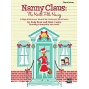 Beck  - Nanny Claus -- The North Pole Nanny - A Magical Christmas Musical for Unison and 2-Part Voices (Directors Score)