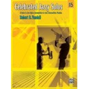Vandall, Robert. D - Celebrated Jazzy Solos - 6 Solos in Jazz Styles for Intermediate to Late Intermediate Pianists