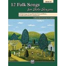 Albrecht, S.K - 12 Folk Songs For Solo Singers - Arranged for Solo Voice and Piano for Recitals, Concerts, and Contests (Medium