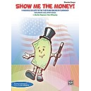Magness, M - Show Me The Money! - A Musical Salute to the Faces on American Currency for Unison and 2-Part Voices (Directors Sco