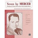Mercer Arr Hayes - Seven By Mercer - Contemporary Settings of Seven Classic Songs by Johnny Mercer (Low Voice)