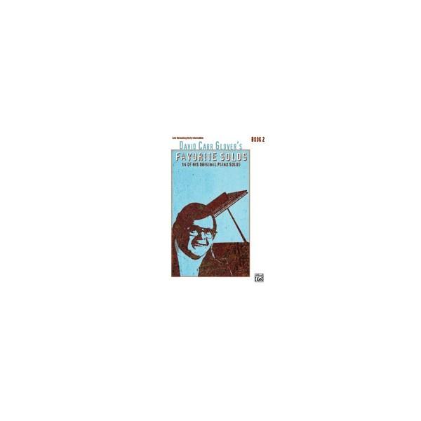 Carr glover, David - David Carr Glovers Favorite Solos - 14 of His Original Piano Solos