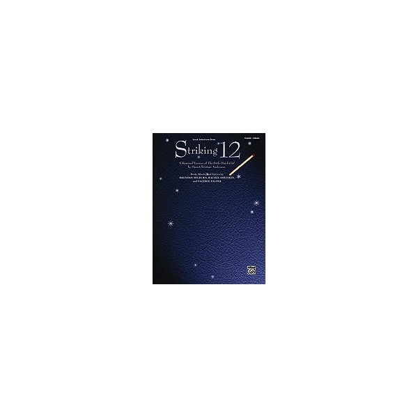 """Various - Striking 12 (vocal Selections) - A Rewired Version of """"The Little Match Girl"""" by Hans Christian Anderson (Piano/Vocal/"""