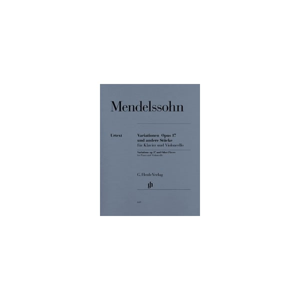 Mendelssohn Bartholdy, Felix - Variations and Other Pieces for Piano and Violoncello op. 17