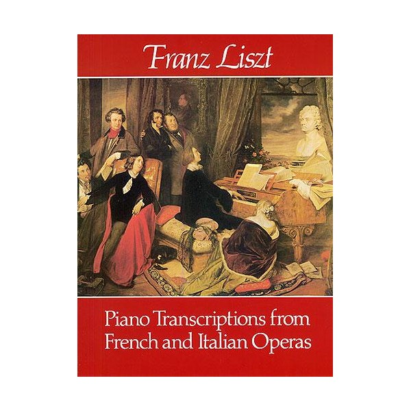 Franz Liszt: Piano Transcriptions From French And Italian Operas - Liszt, Franz (Artist)