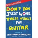 Don?t You Just Love These Tunes for Guitar