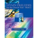 Hymn Preludes for the Church Year ? Book 2