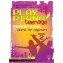 Play Piano! Teenage Repertoire - Book 2