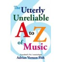 The Utterly Unreliable A to Z of Music