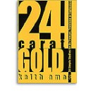 24 Carat Gold by Keith Amos