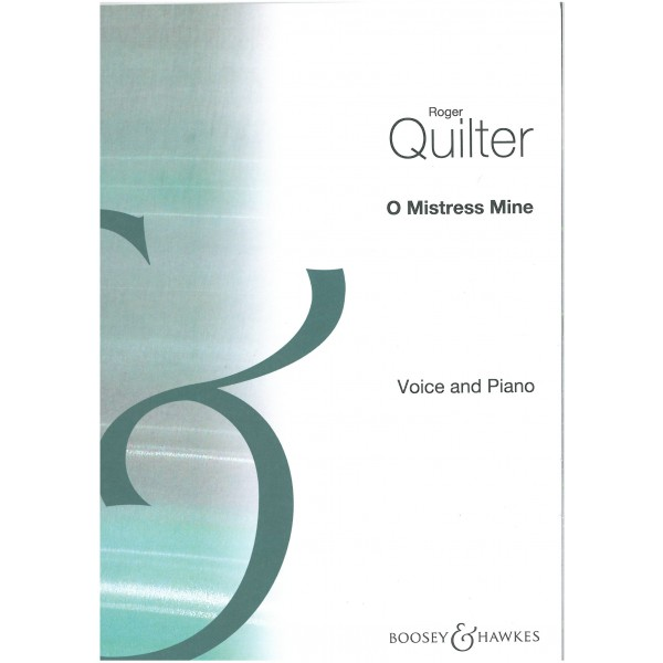 Quilter, Roger - O Mistress Mine (in G) op. 6/2