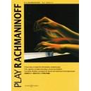 Rachmaninoff, Sergei Wassiljewitsch - Play Rachmaninoff