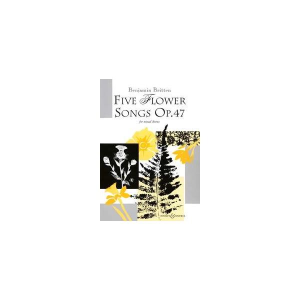 Britten, Benjamin - Five Flower Songs op. 47