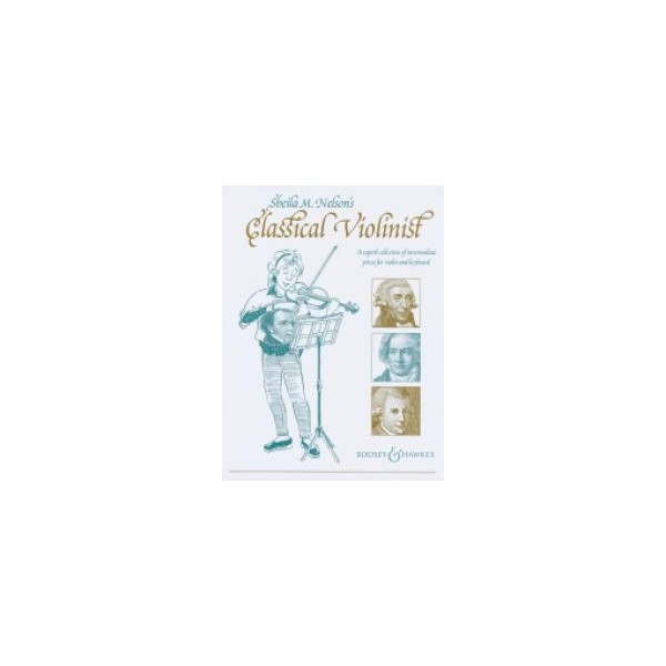 Sheila M. Nelsons Classical Violinist - A superb collection of intermediate pieces