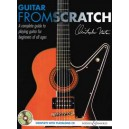 Guitar From Scratch - A complete guide to playing guitar for beginners of all ages