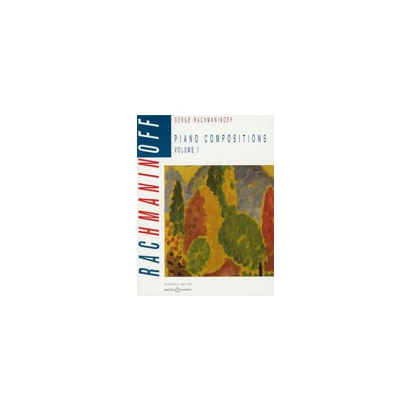 Rachmaninoff, Sergei Wassiljewitsch - Piano Compositions   Vol. 1