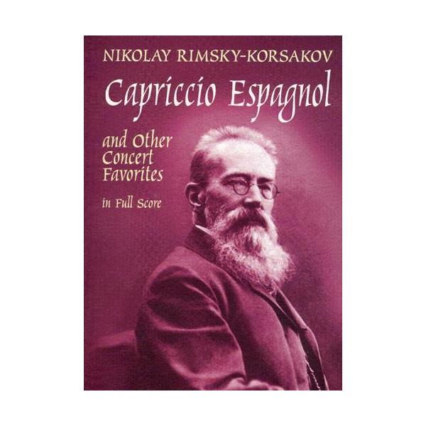 Rimsky-Korsakov: Capriccio Espagnol and other Concert Favorites in Full Score - Rimsky-Korsakov, Nikolay (Artist)