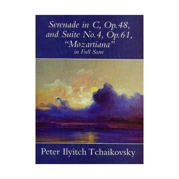 Tchaikovsky: Serenade In C Op.48 / Suite No.4 Mozartiana Op.61 (Full Score) - Tchaikovsky, Pyotr Ilyich (Composer)