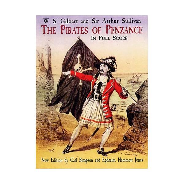 Gilbert And Sullivan: The Pirates Of Penzance In Full Score - Sullivan, Arthur Seymour (Composer)